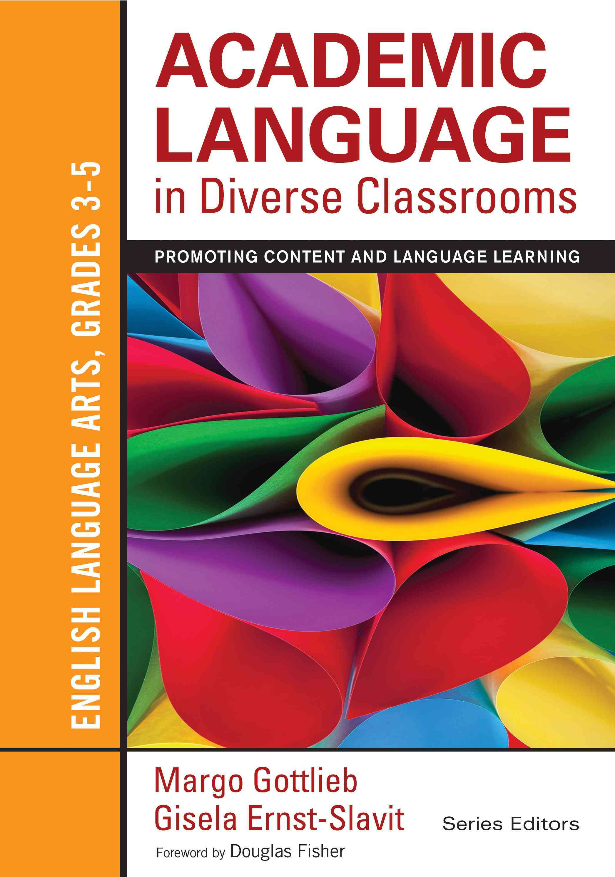 Academic Language in Diverse Classrooms - English Language Arts, Grades 3-5 By Gottlieb, Margo H./ Ernst-slavit, Gisela L.